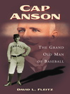 Cap Anson (eBook): The Grand Old Man of Baseball