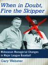 When in Doubt, Fire the Skipper (eBook): Midseason Managerial Changes in Major League Baseball