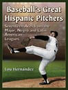 Baseball's Great Hispanic Pitchers (eBook): Seventeen Aces from the Major, Negro and Latin American Leagues