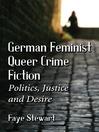 GermanFeministQueer Crime Fiction (eBook): Politics, Justice and Desire