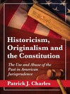 Historicism, Originalism and the Constitution (eBook): The Use and Abuse of the Past in American Jurisprudence