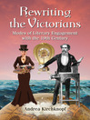 Rewriting the Victorians (eBook): Modes of Literary Engagement with the 19th Century