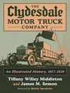 The Clydesdale Motor Truck Company (eBook): An Illustrated History, 1917-1939
