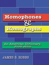 Homophones and Homographs (eBook): An American Dictionary, 4th ed.