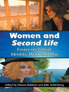 Women and Second Life (eBook): Essays on Virtual Identity, Work and Play