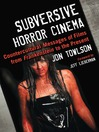 Subversive Horror Cinema (eBook): Countercultural Messages of Films from Frankenstein to the Present
