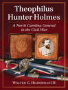 Theophilus Hunter Holmes (eBook): A North Carolina General in the Civil War