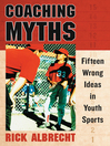 Coaching Myths (eBook): Fifteen Wrong Ideas in Youth Sports