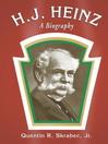 H.J. Heinz (eBook): A Biography