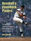 Baseball's Comeback Players (eBook): Forty Major Leaguers Who Fell and Rose Again