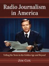 Radio Journalism in America (eBook): Telling the News in the Golden Age and Beyond