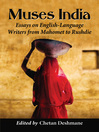 Muses India (eBook): Essays on English-Language Writers from Mahomet to Rushdie