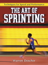 The Art of Sprinting (eBook): Techniques for Speed and Performance