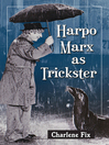 Harpo Marx as Trickster (eBook)