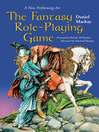 The Fantasy Role-Playing Game (eBook): A New Performing Art