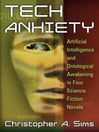 Tech Anxiety (eBook): Artificial Intelligence and Ontological Awakening in Four Science Fiction Novels
