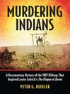 Murdering Indians (eBook): A Documentary History of the 1897 Killings That Inspired Louise Erdrich's The Plague of Doves