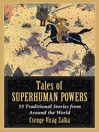 Tales of Superhuman Powers (eBook): 55 Traditional Stories from Around the World