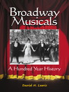 Broadway Musicals (eBook): A Hundred Year History