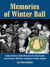 Memories of Winter Ball (eBook): Interviews with Players in the Latin American Winter Leagues of the 1950s