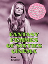 Fantasy Femmes of Sixties Cinema (eBook): Interviews with 20 Actresses from Biker, Beach, and Elvis Movies