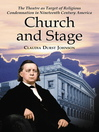 Church and Stage (eBook): The Theatre as Target of Religious Condemnation in Nineteenth Century America