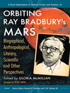 Orbiting Ray Bradbury's Mars (eBook): Biographical, Anthropological, Literary, Scientific and Other Perspectives