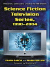 Science Fiction Television Series, 1990-2004 (eBook): Histories, Casts and Credits for 58 Shows