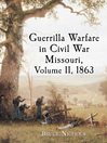 Guerrilla Warfare in Civil War Missouri, Volume II, 1863 (eBook)