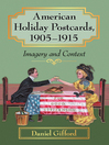 American Holiday Postcards, 1905-1915 (eBook): Imagery and Context