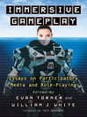 Immersive Gameplay (eBook): Essays on Participatory Media and Role-Playing