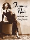 Femme Noir (eBook): Bad Girls of Film