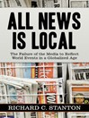 All News Is Local (eBook): The Failure of the Media to Reflect World Events in a Globalized Age