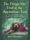 The Things You Find on the Appalachian Trail (eBook): A Memoir of Discovery, Endurance and a Lazy Dog