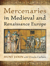 Mercenaries in Medieval and Renaissance Europe (eBook)