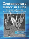 Contemporary Dance in Cuba (eBook): Técnica Cubana as Revolutionary Movement