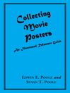 Collecting Movie Posters (eBook): An Illustrated Reference Guide to Movie Art--Posters, Press Kits, and Lobby Cards