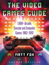 The Video Games Guide (eBook): 1,000+ Arcade, Console and Computer Games, 1962-2012, 2d ed.