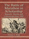 The Battle of Marathon in Scholarship (eBook): Research, Theories and Controversies Since 1850