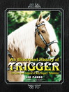 An Illustrated History of Trigger (eBook): The Lives and Legend of Roy Rogers' Palomino