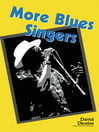 More Blues Singers (eBook): Biographies of 50 Artists from the Later 20th Century