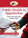 Public Health in Appalachia (eBook): Essays from the Clinic and the Field