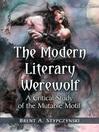 The Modern Literary Werewolf (eBook): A Critical Study of the Mutable Motif