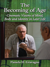 The Becoming of Age (eBook): Cinematic Visions of Mind, Body and Identity in Later Life