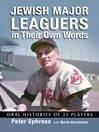 Jewish Major Leaguers in Their Own Words (eBook): Oral Histories of 23 Players