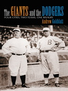 The Giants and the Dodgers (eBook): Four Cities, Two Teams, One Rivalry
