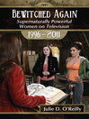 Bewitched Again (eBook): Supernaturally Powerful Women on Television, 1996-2011