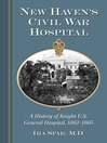 New Haven's Civil War Hospital (eBook): A History of Knight U.S. General Hospital, 1862-1865