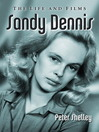 Sandy Dennis (eBook): The Life and Films
