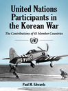 United Nations Participants in the Korean War (eBook): The Contributions of 45 Member Countries